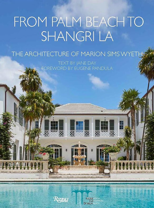 From Palm Beach to Shangri-La: The Architecture of Marion Sims Wyeth' Book Signing